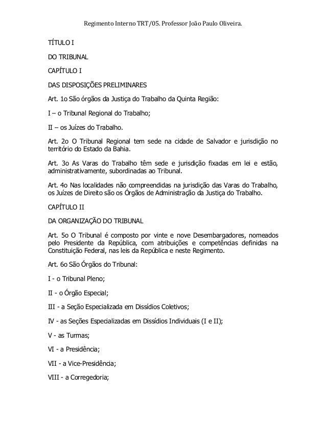 Regimento  Interno  TRT/05.  Professor  João  Paulo  Oliveira.   TÍTULO I DO TRIBUNAL CAPÍTULO I DAS DISPOSI...