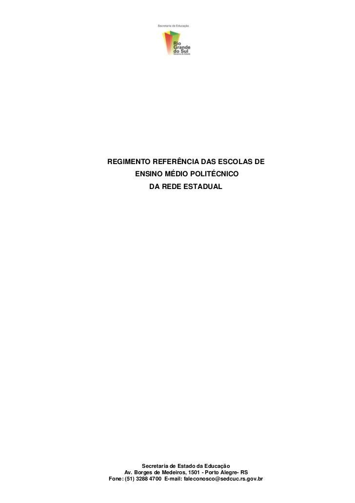 REGIMENTO REFERÊNCIA DAS ESCOLAS DE         ENSINO MÉDIO POLITÉCNICO               DA REDE ESTADUAL             Secretaria...