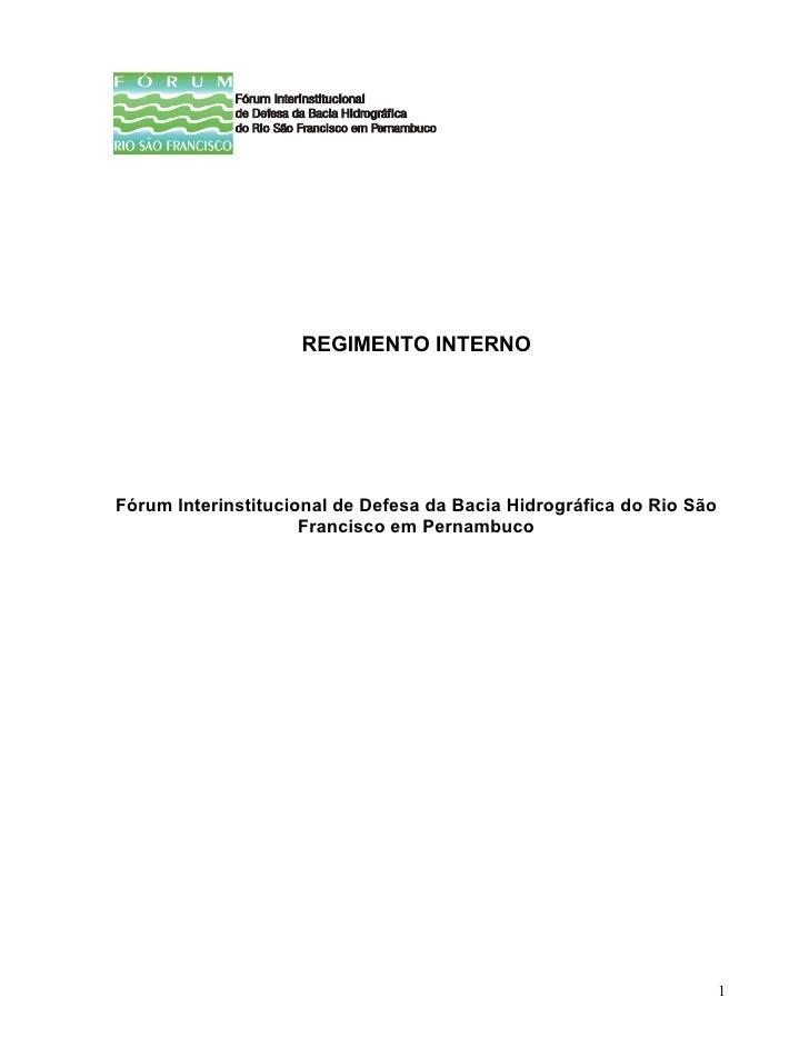 REGIMENTO INTERNOFórum Interinstitucional de Defesa da Bacia Hidrográfica do Rio São                     Francisco em Pern...