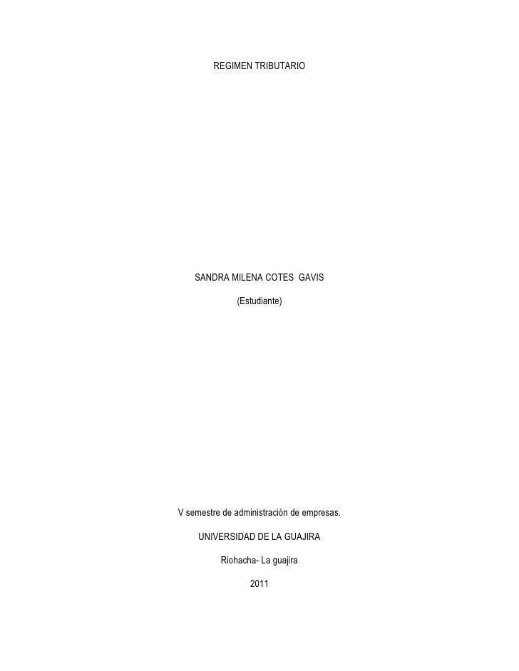 REGIMEN TRIBUTARIO<br />SANDRA MILENA COTES  GAVIS<br />(Estudiante)<br />V semestre de administración de empresas.<br />U...