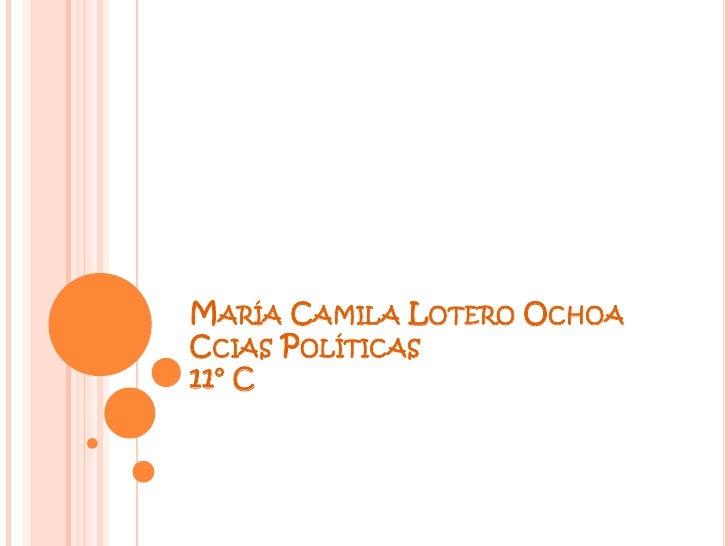 MARÍA CAMILA LOTERO OCHOACCIAS POLÍTICAS11° C