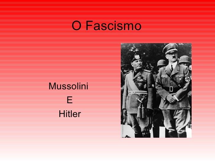 O Fascismo Mussolini  E Hitler