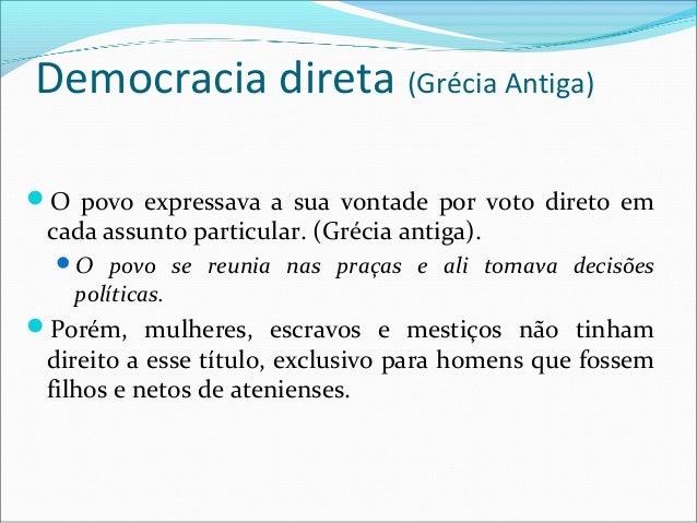 Democracia representativa(Cabo Verde)O povo expressa a sua vontade através da eleição de representantes que tomam decisõe...
