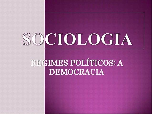 REGIMES POLÍTICOS: A DEMOCRACIA