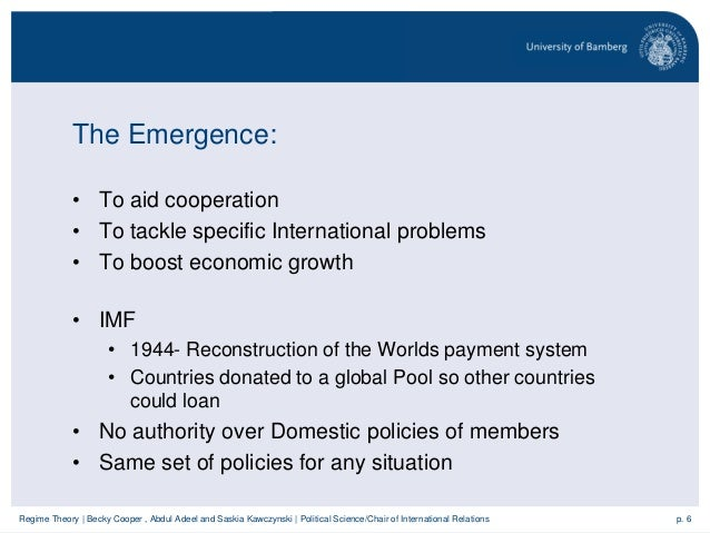 imf theories in international relations Involvement in international politics and economic relations from a realist perspective, international organizations simply reflect the interests of powerful nation-states (krasner 1985 mearsheimer 1994 strange 1997) and imf lending should be shaped by the power differential inherent in the fund's governance structure,.