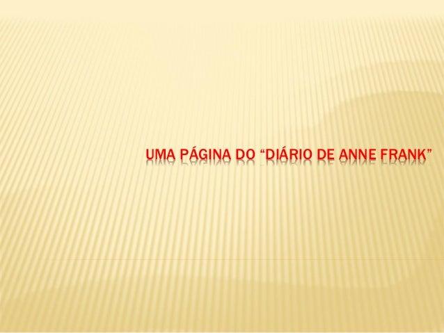 """UMA PÁGINA DO """"DIÁRIO DE ANNE FRANK"""""""