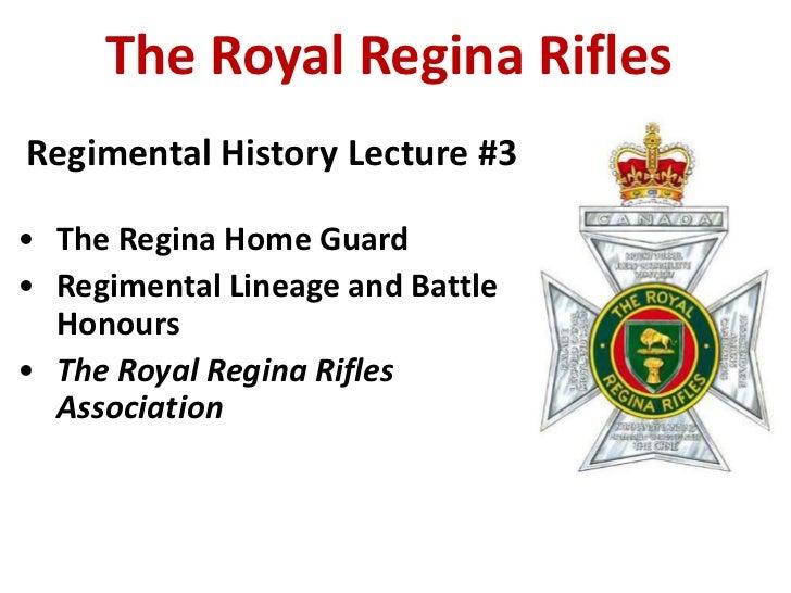 The Royal Regina Rifles<br /> Regimental History Lecture #3<br /><ul><li>The Regina Home Guard