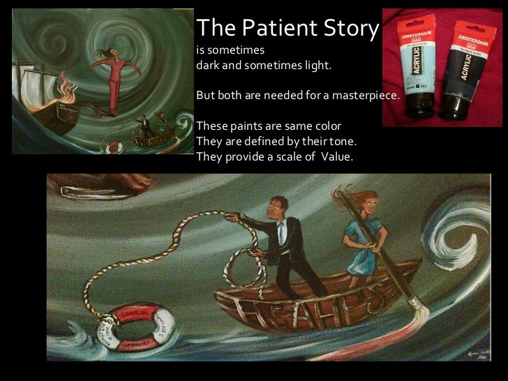 The Patient Storyis sometimesdark and sometimes light.But both are needed for a masterpiece.These paints are same colorThe...
