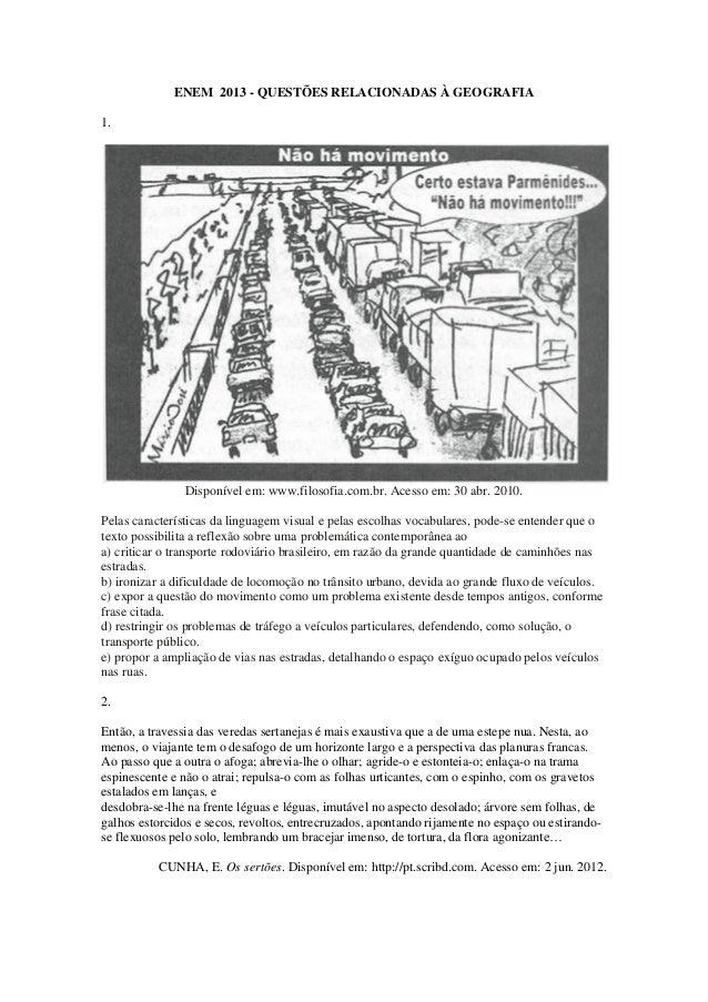 ENEM 2013 - QUESTÕES RELACIONADAS À GEOGRAFIA 1. Disponível em: www.filosofia.com.br. Acesso em: 30 abr. 2010. Pelas carac...