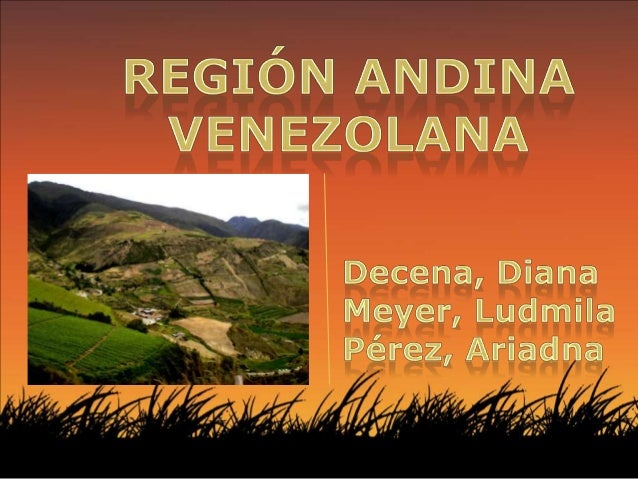 • La Cordillera de los Andes merideños, losllanos de Barinas-Apure y el piedemonteandino-llanero.
