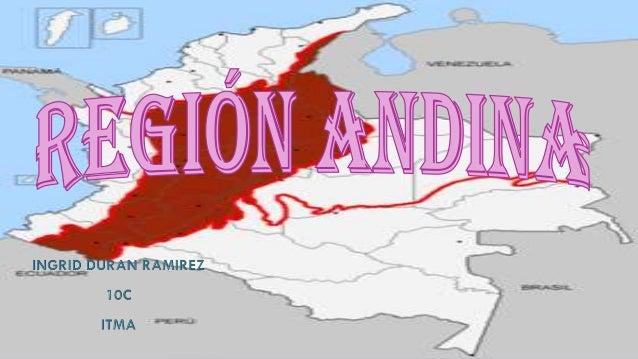 • ESTA REGIÓN DEBE SU NOMBRE A LA CORDILLERA DE LOS ANDES, LOS CUALES HACIA EL NORTE DE SURAMÉRICA SE DIVIDEN EN LOS NUDOS...