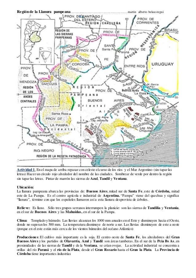 Región de la Llanura pampeana……….....………………………………….martin alberto belaustegui Actividad 1. En el mapa de arriba repasar co...