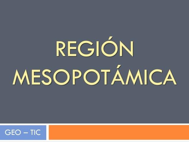 REGIÓN MESOPOTÁMICA GEO – TIC