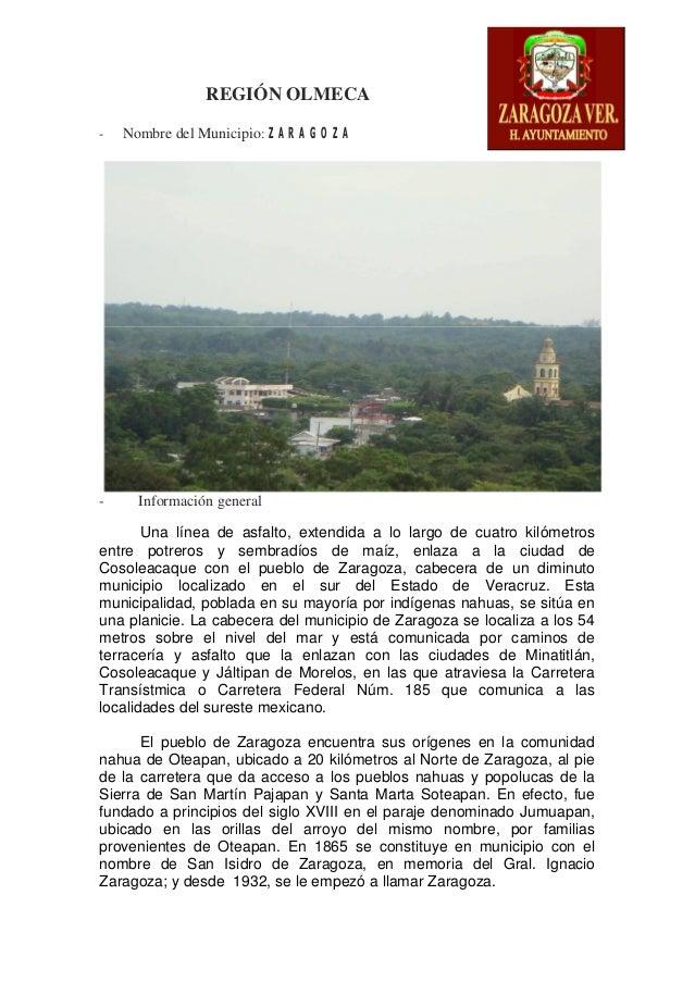 REGIÓN OLMECA - Nombre del Municipio: ZARAGOZA - Información general Una línea de asfalto, extendida a lo largo de cuatro ...