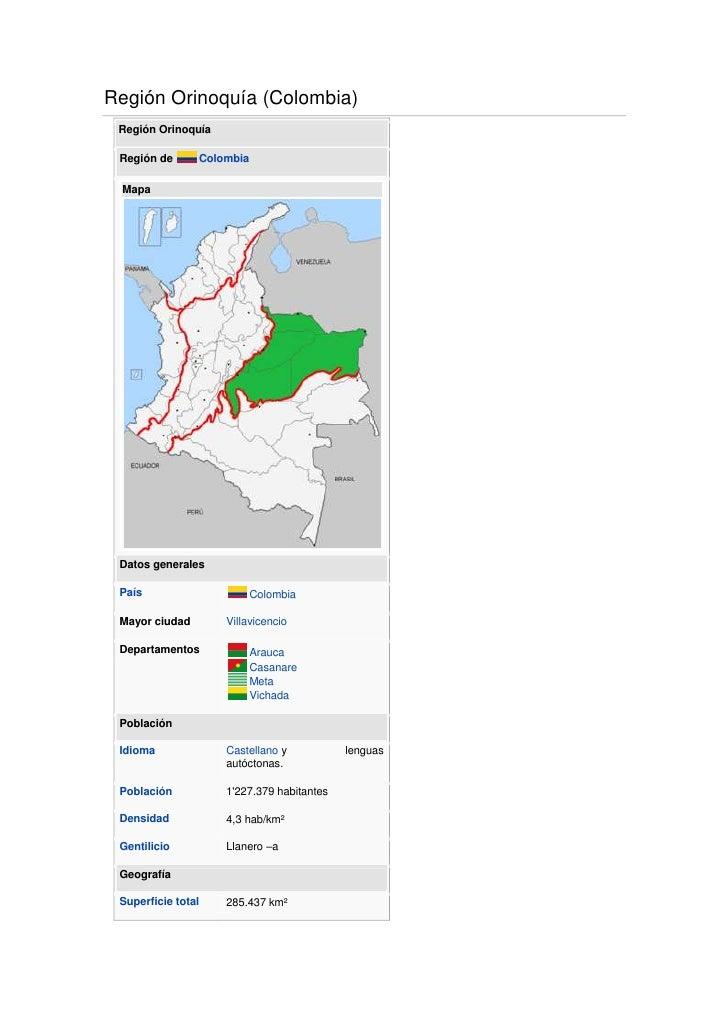 Región Orinoquía (Colombia)<br />Región OrinoquíaRegión deColombiaMapaDatos generalesPaísColombiaMayor ciudadVillavicen...