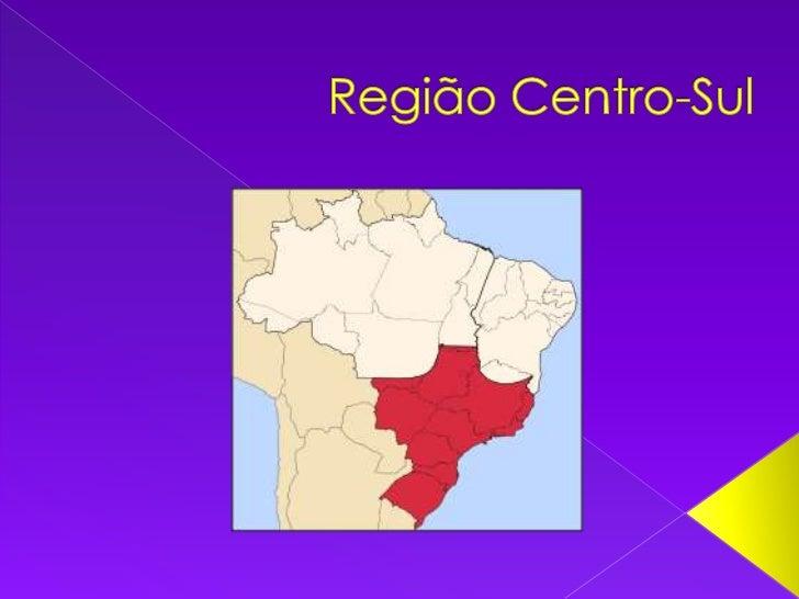 Região Centro-Sul<br />