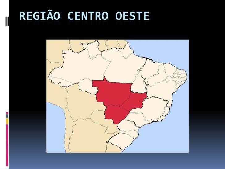 Região Centro Oeste <br />