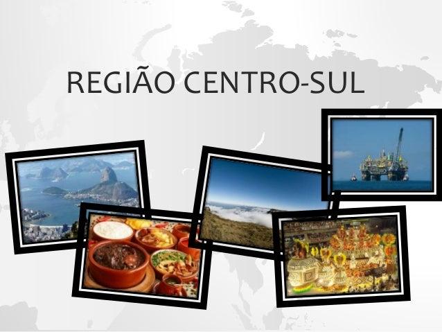 REGIÃO CENTRO-SUL
