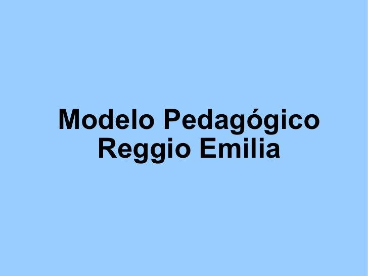 Modelo Pedagógico Reggio Emilia