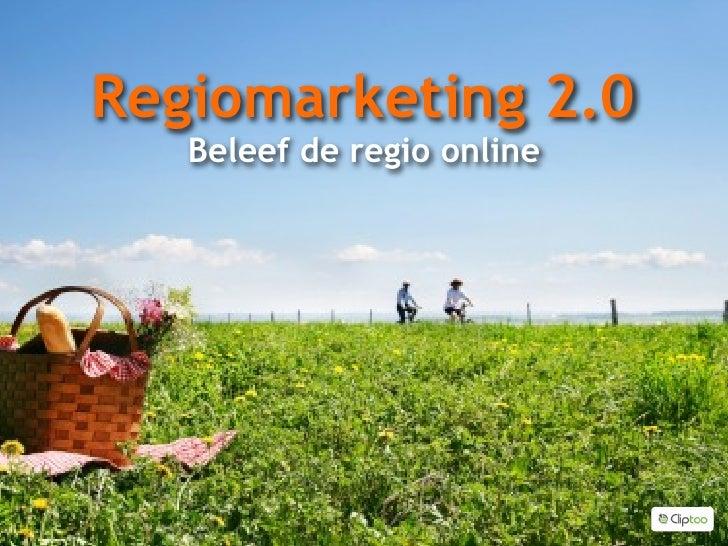 Regiomarketing 2.0    Beleef de regio online