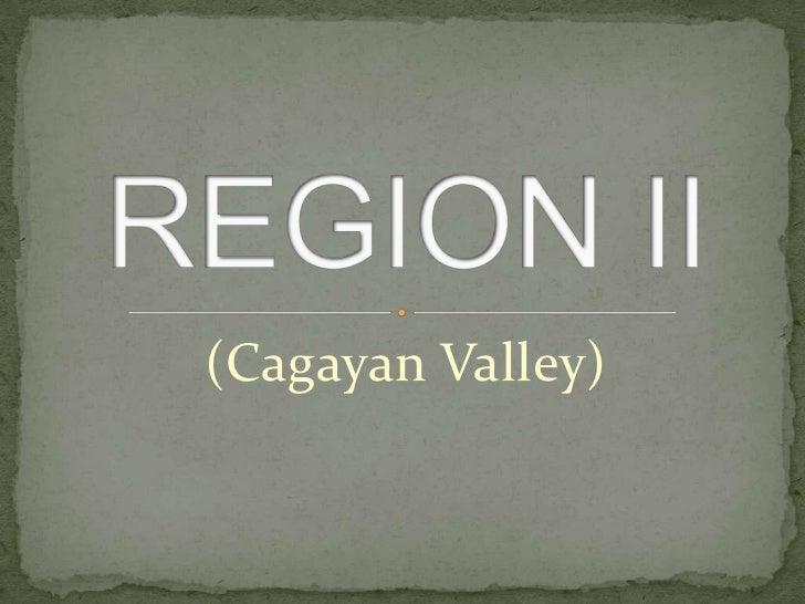 (Cagayan Valley)<br />REGION II<br />