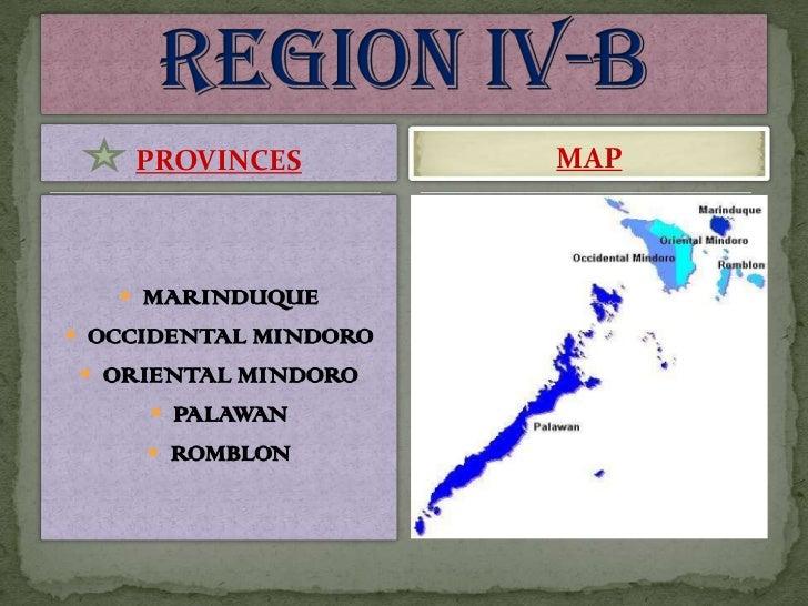 PROVINCES<br />MARINDUQUE<br />OCCIDENTAL MINDORO<br />ORIENTAL MINDORO<br />PALAWAN<br />ROMBLON<br />MAP<br />REGION IV-...