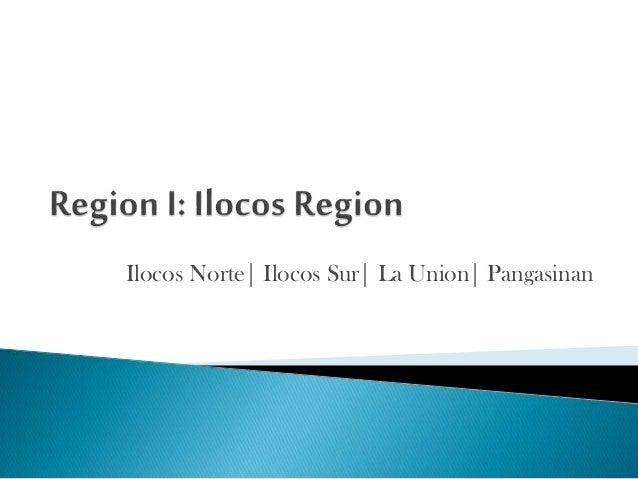 Ilocos Norte| Ilocos Sur| La Union| Pangasinan