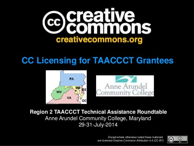 Except where otherwise noted these materials are licensed Creative Commons Attribution 4.0 (CC BY) CC Licensing for TAACCC...