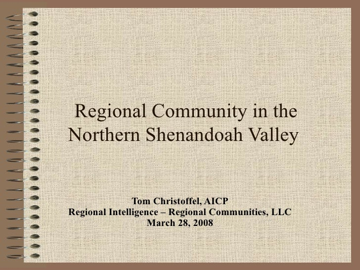 Tom Christoffel, AICP Regional Intelligence – Regional Communities, LLC March 28, 2008 Regional Community in the  Northern...