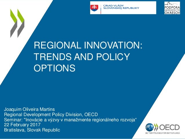 REGIONAL INNOVATION: TRENDS AND POLICY OPTIONS Joaquim Oliveira Martins Regional Development Policy Division, OECD Seminar...