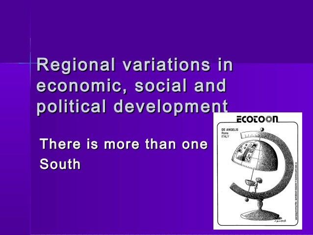 Regional variations inRegional variations in economic, social andeconomic, social and political developmentpolitical devel...