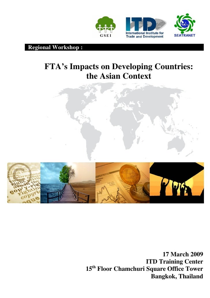 Regional Workshop :        FTA's Impacts on Developing Countries:               the Asian Context                         ...