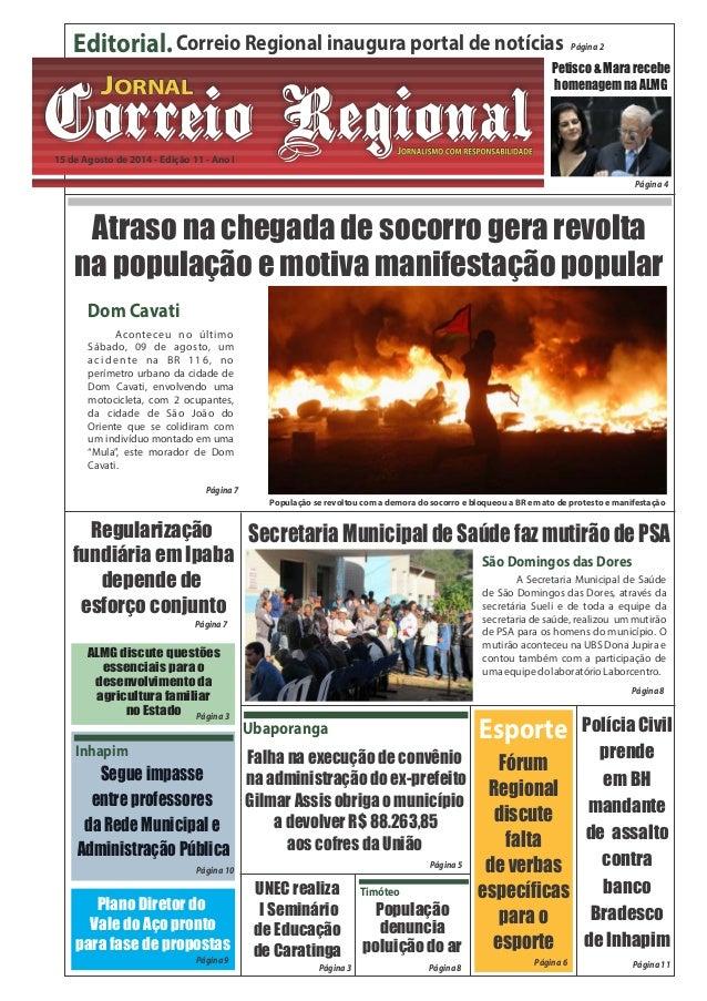 Editorial. Correio Regional inaugura portal de notícias Página 2  CCoorrrreeiioo RReeggiioonnaall JJJOOORRRNNNAAALLL  15 d...