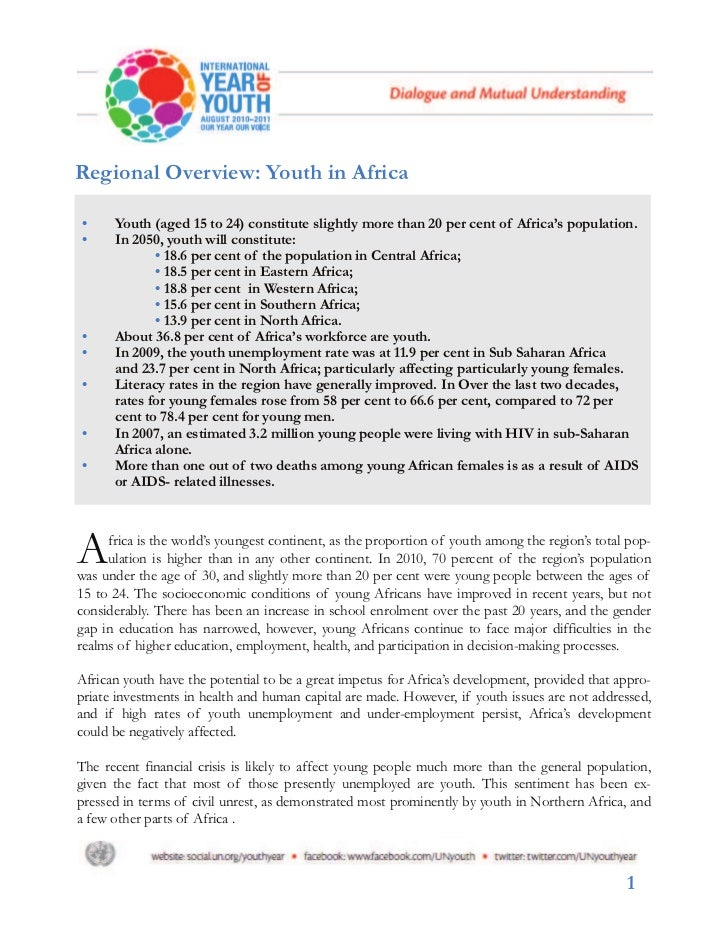 Regional Overview: Youth in Africa•     Youth (aged 15 to 24) constitute slightly more than 20 per cent of Africa's popula...