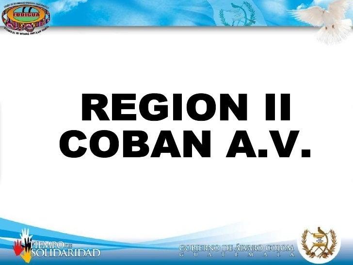 REGION II COBAN A.V.