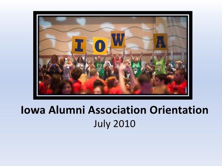 Iowa Alumni Association OrientationJuly 2010 <br />