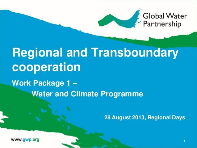 Regional and Transboundary cooperation Work Package 1 – Water and Climate Programme 28 August 2013, Regional Days 1