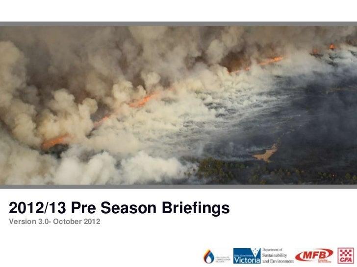 2012/13 Pre Season BriefingsVersion 3.0- October 2012