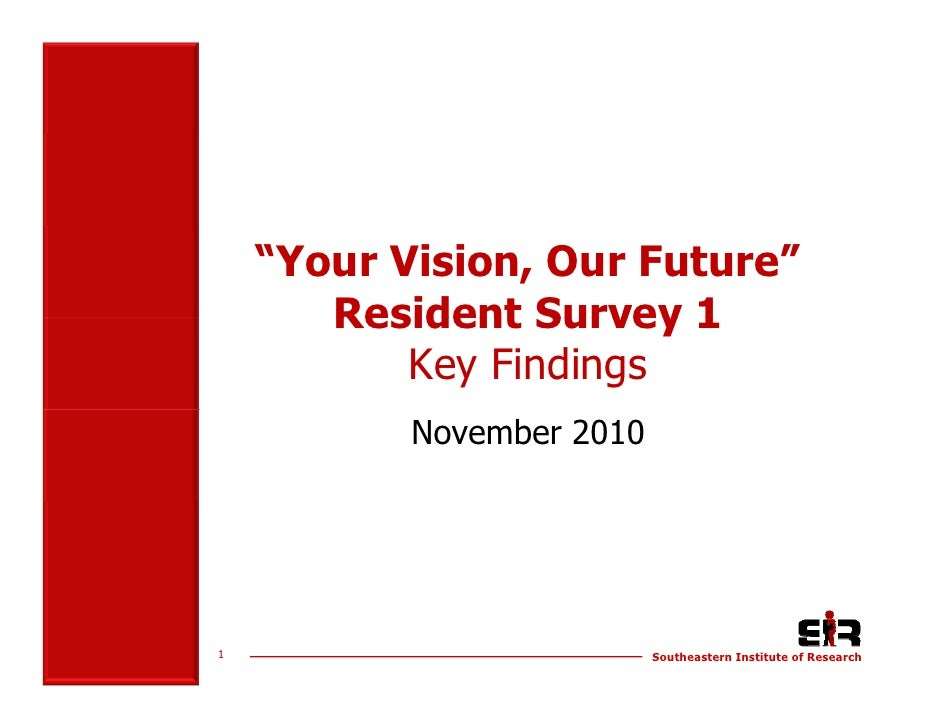 """""""Your Vision, Our Future""""       Resident Survey 1           Key Findings           November 20101                         ..."""
