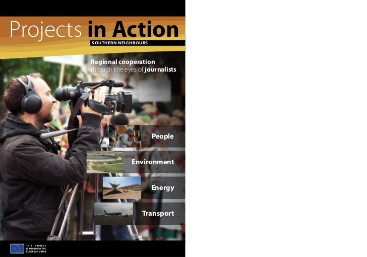 Projects in Action        SOUTHERN NEIGHBOURS        Regional cooperation        through the eyes of journalists          ...
