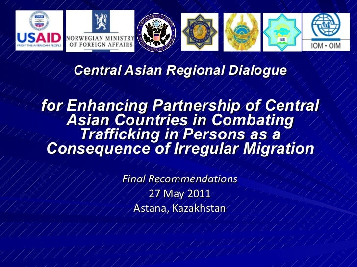 Central Asian Regional Dialogue for Enhancing Partnership of Central Asian Countries in Combating Trafficking in Persons a...