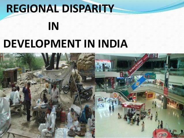 REGIONAL DISPARITY IN DEVELOPMENT IN INDIA