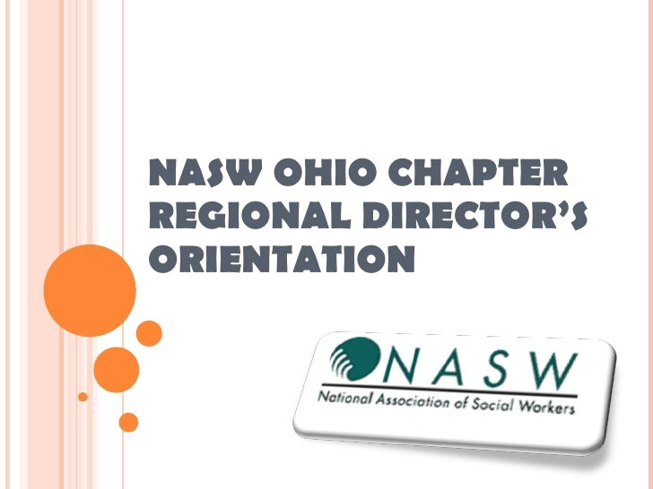 NASW OHIO CHAPTER REGIONAL DIRECTOR'S ORIENTATION