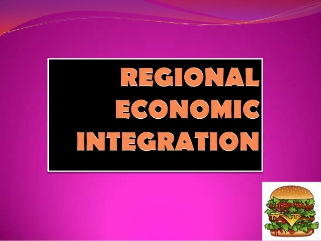 Regional Economic Integration refers to agreement between groups of countries in geographic region to reduce and ultimate...