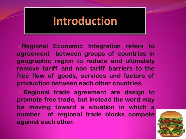 regional integration for and against Start studying regional economic integration learn vocabulary, terms reasons for/against regional integration-economic enhancement of the member states.