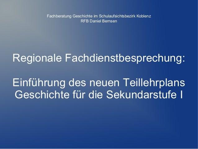 Regionale Fachdienstbesprechung: Einführung des neuen Teillehrplans Geschichte für die Sekundarstufe I Fachberatung Geschi...