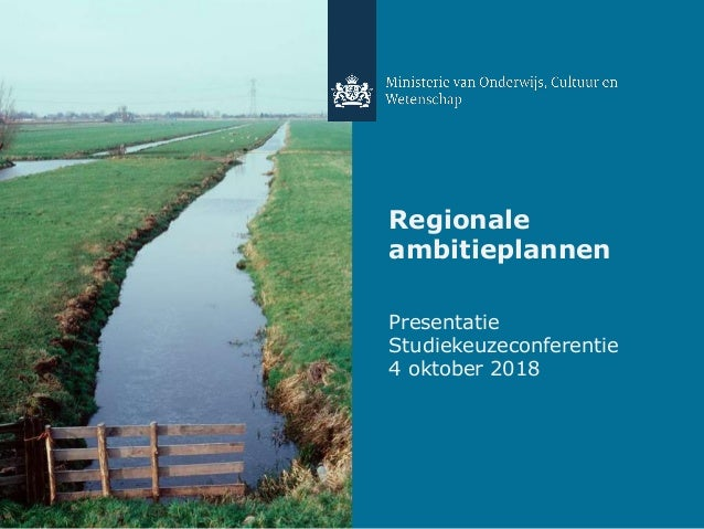 Regionale ambitieplannen Presentatie Studiekeuzeconferentie 4 oktober 2018