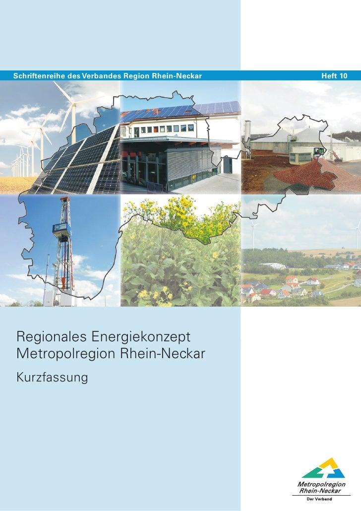 Schriftenreihe des Verbandes Region Rhein-Neckar    Heft 10Regionales EnergiekonzeptMetropolregion Rhein-NeckarKurzfassung