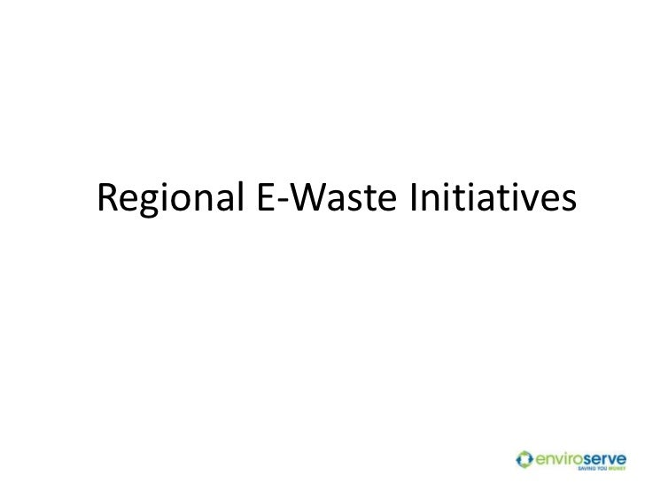Regional E-Waste Initiatives<br />