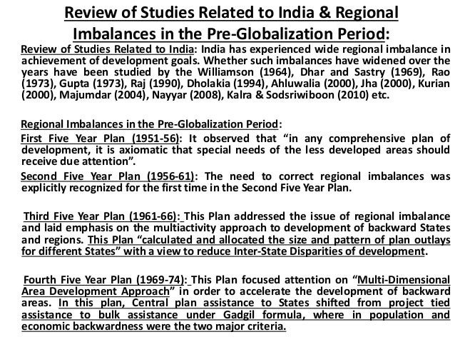 regional imbalances Spatial pattern of regional imbalances in india: following is the hierarchy of pattern of regional inequalities in india: 1 extensive areas of high level of development 2 isolated areas of development within low development region 3 linear pattern of development 4 extensive areas of low development with scattered market centres 5.
